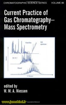 کتاب Current Practice of Gas Chromatography-Mass Spectrometry