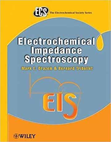دانلود کتاب اسپکتروسکوپی امپدانس الکتروشیمیایی ویرایش اول Mark Orazem