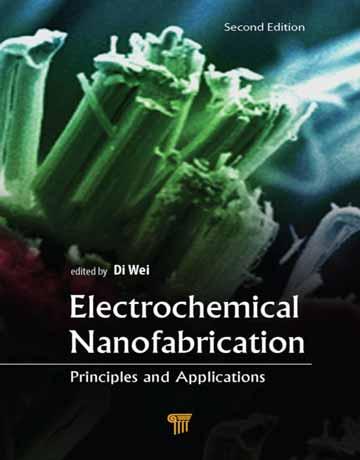 دانلود کتاب نانوتولید الکتروشیمیایی: اصول و کاربردها ویرایش 2 دوم Di Wei
