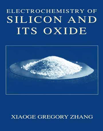 دانلود کتاب الکتروشیمی سیلیکون و اکسید آن Gregory Zhang