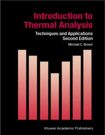 دانلود کتاب مقدمه ای بر آنالیز حرارتی: تکنیک ها و کاربردها Michael Ewart Brown