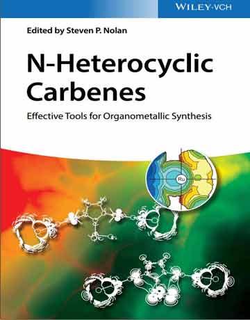 دانلود کتاب N-هتروسیکل کاربن ها: ابزار موثر برای سنتز آلی فلزی Steven P. Nolan