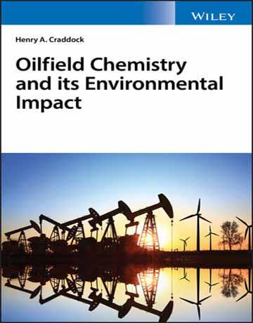 دانلود کتاب شیمی میدان نفتی و اثرات زیست محیطی Henry Craddock