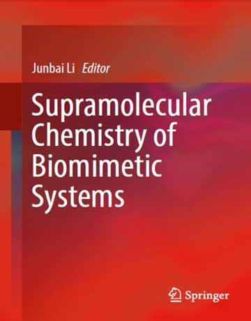 دانلود کتاب شیمی ابر مولکولی سیستم های بیومیمتیک Junbai Li