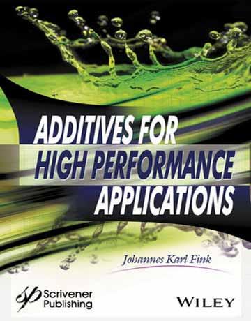دانلود کتاب افزودنی برای استفاده با عملکرد بالا: شیمی و کاربردها Karl Fink