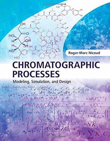 دانلود کتاب فرایند های کروماتوگرافی: مدل سازی، شبیه سازی و طراحی Nicoud
