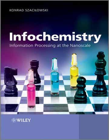 دانلود کتاب اینفوشیمی: پردازش اطلاعات در مقیاس نانو Konrad Szacilowski