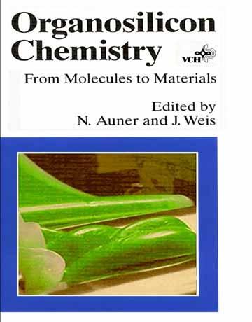 دانلود کتاب شیمی ارگانوسیلیکون: از مولکول تا ماده Norbert Auner
