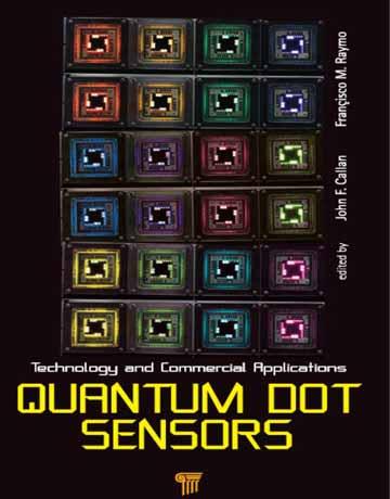 دانلود کتاب سنسورهای نقطه کوانتومی: تکنولوژی و کاربرد های تجاری John Callan