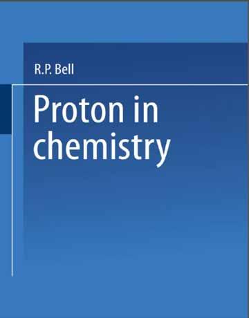 دانلود کتاب پروتون در شیمی ویرایش 2 دوم R.P. Bell