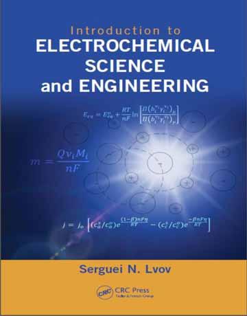 دانلود کتاب مقدمه ای بر علوم و مهندسی الکتروشیمیایی Serguei Lvov
