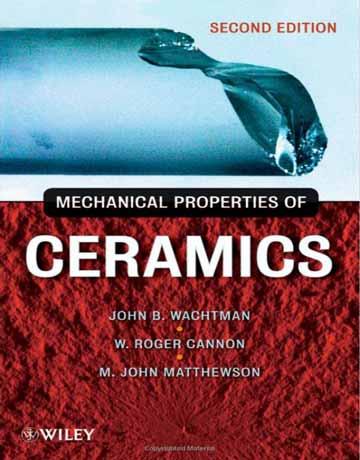 دانلود کتاب خواص مکانیکی سرامیک ها ویرایش 2 دوم Wachtman