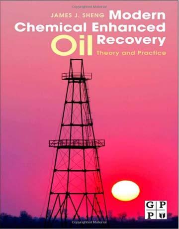دانلود کتاب بهبود شیمیایی مدرن ازدیاد برداشت نفت: تئوری و تمرین Sheng