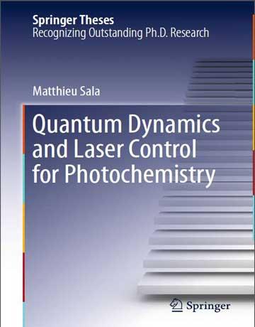 دانلود کتاب دینامیک کوانتومی و کنترل لیزر برای فتوشیمی Matthieu Sala