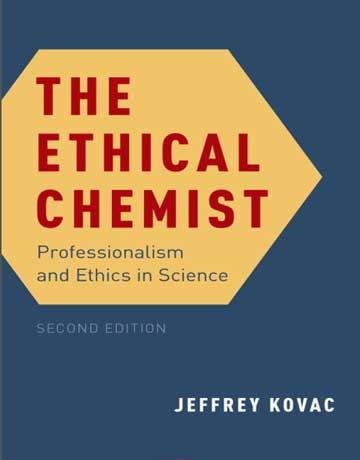 دانلود کتاب شیمیدان با اخلاق: حرفه ای و اخلاقیات در علم ویرایش دوم Kovac