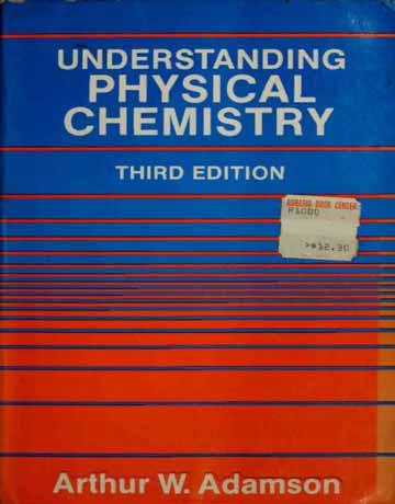دانلود کتاب درک شیمی فیزیک ویرایش 3 سوم آدامسون Arthur Adamson