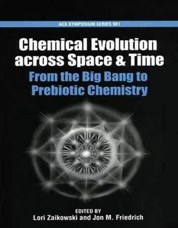 کتاب تکامل شیمیایی از میان فضا و زمان: از بیگ بنگ تا شیمی پری بیوتیک