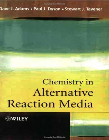 دانلود کتاب شیمی در واسطه های واکنش جایگزین Dave J. Adams