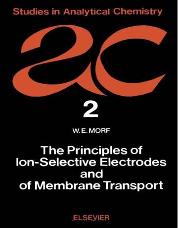 دانلود کتاب مبانی الکترود های یون گزین و غشای انتقال جلد دوم W. E. Morf