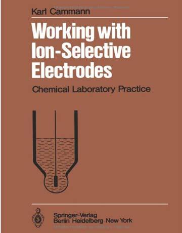 دانلود کتاب کار با الکترود های یون گزین: تمرین آزمایشگاه شیمی Cammann