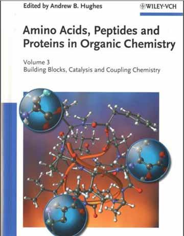 کتاب آمینو اسیدها، پپتید ها و پروتئین ها در شیمی آلی جلد 3 ویرایش سوم