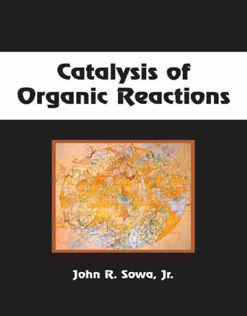 کتاب کاتالیز واکنش های آلی John R. Sowa Jr