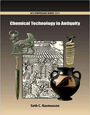 کتاب تکنولوژی شیمیایی در روزگار باستان Seth C. Rasmussen