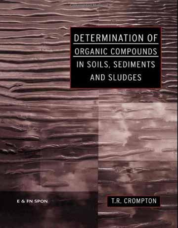 کتاب تعیین مواد آلی در خاک، رسوبات و لجن T R Crompton