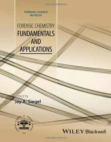 کتاب شیمی قضایی: اصول و کاربرد ها Jay A. Siegel
