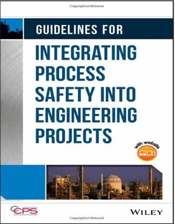 کتاب دستورالعمل ها برای ادغام ایمنی فرآیند به پروژه های مهندسی شیمی