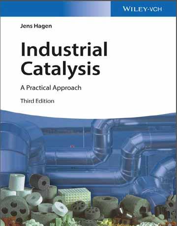 کتاب کاتالیزور های صنعتی: رویکرد عملی ویرایش سوم Jens Hagen