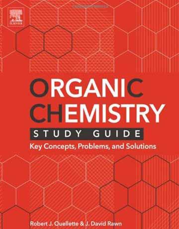کتاب راهنمای مطالعه شیمی آلی: مفاهیم کلیدی، تمرین ها و حل المسائل Robert J. Ouellette