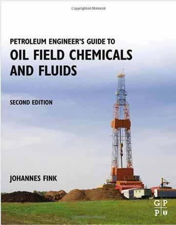 راهنمای مهندسی نفت برای میدان های شیمیایی نفتی و میعانات ویرایش دوم