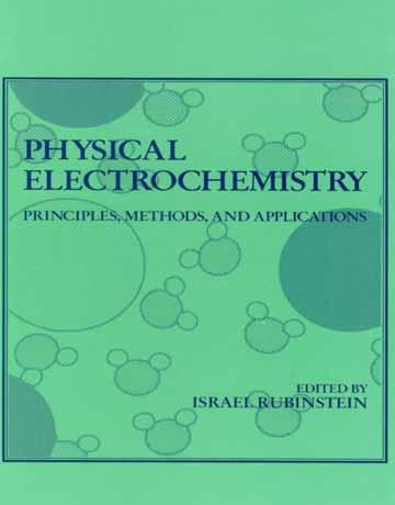دانلود کتاب الکتروشیمی فیزیکی: مبانی، روش ها و کاربرد ها Rubinstein