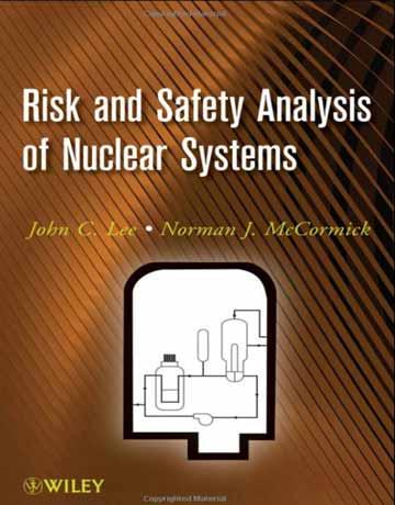 کتاب آنالیز ریسک و ایمنی سیستم های هسته ای John C. Lee