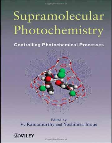 دانلود کتاب فتوشیمی ابرمولکولی: کنترل فرایند های فتوشیمیایی Ramamurthy