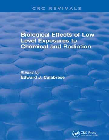 کتاب اثرات بیولوژیکی مواجهه سطح پایین با مواد شیمیایی و تابش Calabrese
