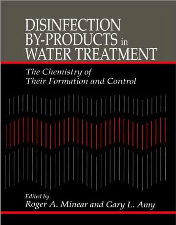 کتاب گندزدایی محصولات جانبی در تصفیه آب: شیمی تشکیل و کنترل آن ها