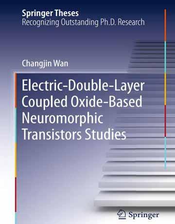 کتاب مطالعات ترانزیستورهای نئومورفیک مبتنی بر اکسید دوگانه الکتریکی دو لایه