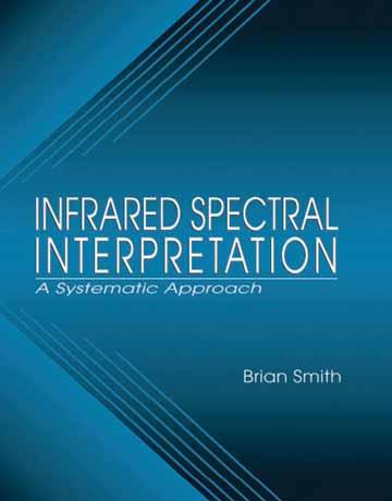 تفسیر طیف مادون قرمز: یک روش سیستماتیک Brian C. Smith