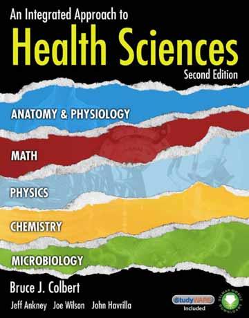 کتاب رویکرد یکپارچه به علوم سلامت: آناتومی و فیزیولوژی، ریاضی و شیمی ویرایش دوم