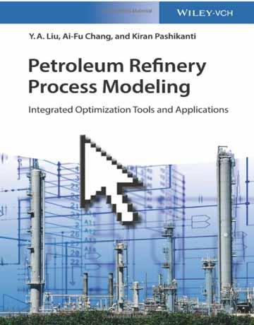 کتاب مدل سازی فرآیند پالایش نفت: ابزارهای بهینه سازی یکپارچه و کاربرد ها