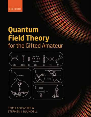 کتاب نظریه میدان کوانتومی برای آماتور با تجربه Tom Lancaster