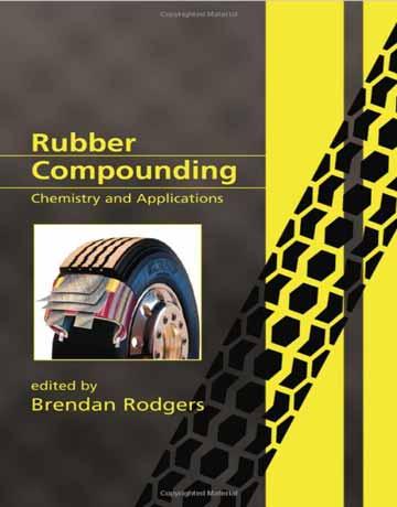 کتاب ترکیب مواد لاستیکی: شیمی و کاربرد ها Brendan Rodgers