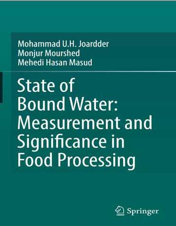 کتاب وضعیت آب پیوندی: اندازه گیری و اهمیت در پردازش مواد غذایی چاپ 2018