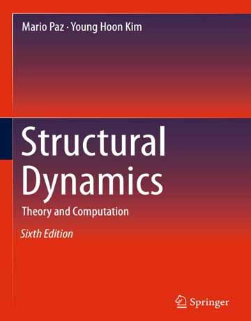 کتاب دینامیک ساختاری: تئوری و محاسبات ویرایش ششم Mario Paz