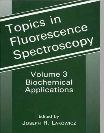 کتاب موضوعات در طیف سنجی فلورسانس جلد 3: کاربرد های بیوشیمیایی