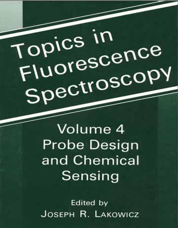 کتاب موضوعات در طیف سنجی فلورسانس جلد 4: طراحی پروب و حساسیت شیمیایی