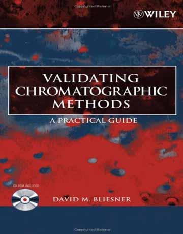 کتاب معتبر ساختن روش های کروماتوگرافی: راهنمای عملی David M. Bliesner