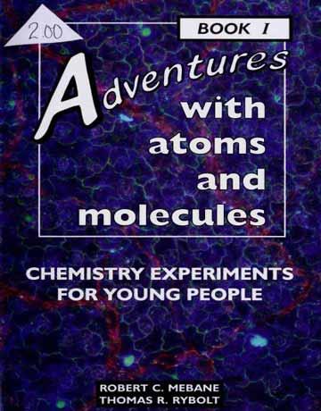 کتاب ماجراجویی با اتم و مولکول: آزمایش های شیمی برای جوانان